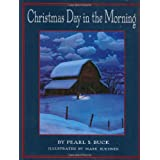Christmas Day in the Morning, by Pearl S. Buck, illustrated by Mark Buehner | Rushing to Read