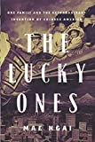 The Lucky Ones: One Family and the Extraordinary Invention of Chinese America