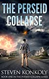 The Perseid Collapse (The Perseid Collapse Series Book 1) by Steven Konkoly