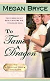 To Tame A Dragon (The Reluctant Bride Collection)