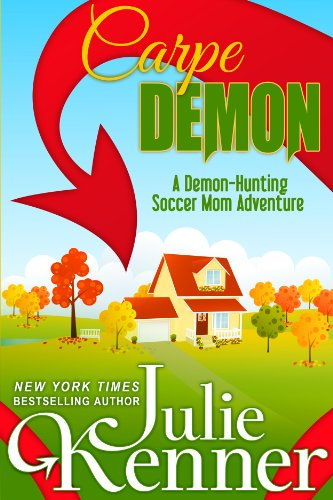 Carpe Demon: Adventures of a Demon-Hunting Soccer Mom