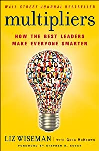 """Cover of """"Multipliers: How the Best Leade..."""