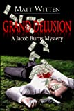 Grand Delusion (A Jacob Burns Mystery Book 2)