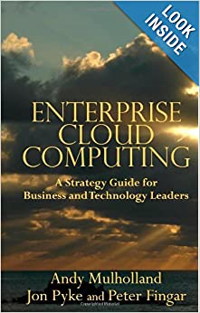 Enterprise Cloud Computing: A Strategy Guide for Business and Technology Leaders