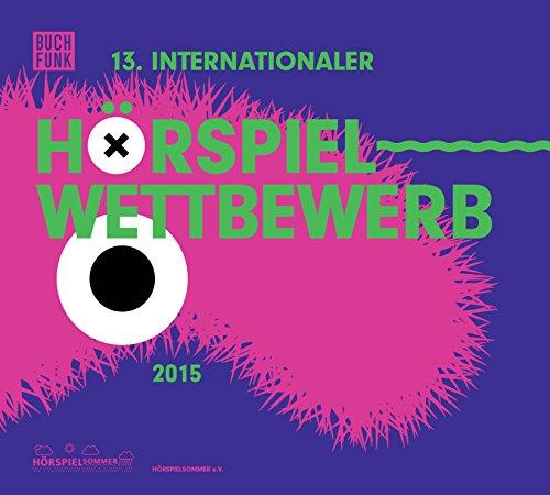 13. Internationaler Hörspielwettbewerb 2015 (Div.) Buchfunk 2015