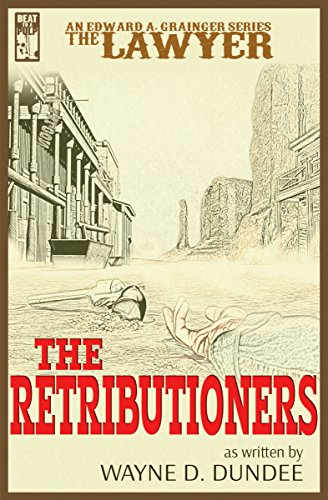 The Retributioners by Wayne D. Dundee