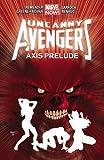 Uncanny Avengers Volume 5: Axis Prelude TPB