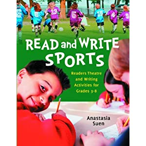 Read and Write Sports: Readers Theatre and Writing Activities for Grades 3–8
