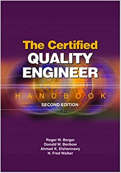 The Certified Quality Engineer Handbook Second Edition Roger W Berger Donald W Benbow