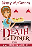 Death At A Diner: A Culinary Cozy Mystery (A Murder In Milburn Book 1)
