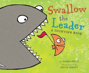 Swallow the Leader by Danna Smith | Featured Book of the Day | wearewordnerds.com