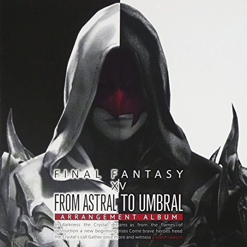 From Astral to Umbral ~FINAL FANTASY XIV: BAND & PIANO Arrangement Album~ 【Blu-ray Disc Music】