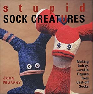 "Cover of ""Stupid Sock Creatures: Making Q..."
