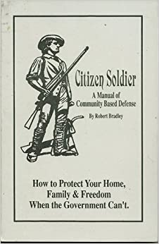 Citizen soldier: A manual of community based defense