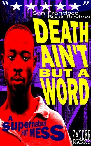 Death Ain't But A Word: A Supernatural Hot Mess