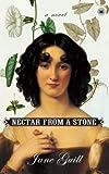 Nectar from a Stone: A Novel