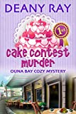 Cake Contest Murder (Ouna Bay Cozy Mysteries Series Book 3)