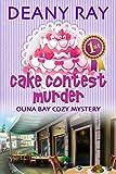 Cake Contest Murder (Ouna Bay Cozy Mysteries Series Book 3)