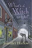 What's a Witch to Do? (A Midnight Magic Mystery)