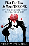 Flirt For Fun & Meet The One: Dating Secrets From The Dateologist