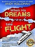 When His Dreams Take Flight