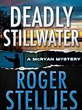 Deadly Stillwater (McRyan Mystery Series)