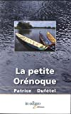La petite Orénoque par Patrice Dufetel