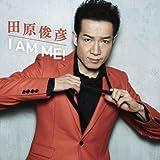 I AM ME! (CD+DVD) [CD+DVD] / 田原俊彦 (CD - 2013)