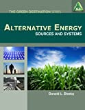 Alternative Energy: Sources and Systems (Green Destination) Review