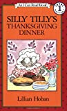 Silly Tilly's Thanksgiving Dinner (I Can Read Book 1)