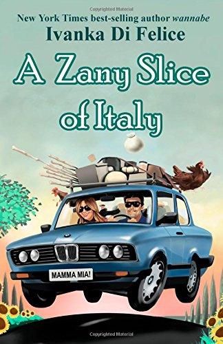 A Zany Slice of Italy