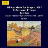 HUSA: Music for Prague 1968 / Reflections / Fresque
