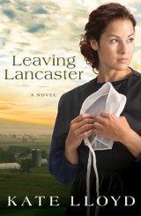Leaving Lancaster: A Novel (Legacy of Lancaster Trilogy)