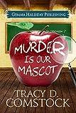 Murder Is Our Mascot (Schooled in Murder Book 1)