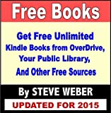 Free Books: Get Free Unlimited Kindle Books from Overdrive, Your Public Library, and Other Free Sources