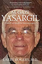 Yasargil:: Father of Modern Neurosurgery
