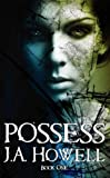 Possess (The Possess Saga)