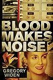 Blood Makes Noise