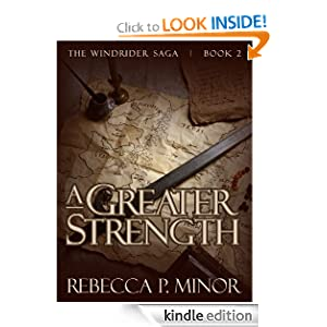 The Windrider Saga, Book II: A Greater Strength