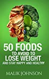 50 Foods to avoid to Lose weight and stay Happy and Healthy
