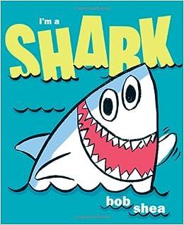 I'm a Shark by Bob Shea