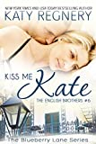 Kiss Me Kate: (a standalone Blueberry Lane novel) (The Blueberry Lane Series - The English Brothers Book 6)