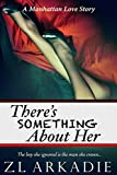 There's Something About Her: A Manhattan Love Story (LOVE in the USA Book 2)