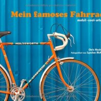 Mein famoses Fahrrad : mobil, cool, urban / Chris Haddon ; Lyndon McNeil