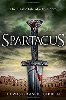 Spartacus by Lewis Grassic Gibbon| wearewordnerds.com