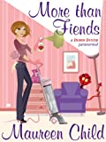 More than Fiends (a fiendishly funny paranormal) (Demon Duster Book 1)