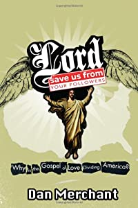 "Cover of ""Lord, Save Us From Your Followe..."