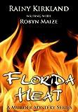 FLORIDA HEAT (Florida Heat Murder Mystery Series)