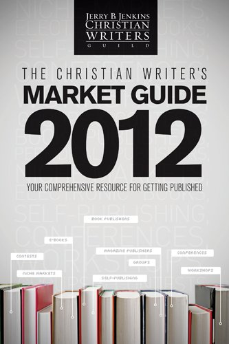 The Christian Writer's Market Guide 2012