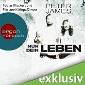 Nur dein Leben von Peter James, cover mit freundlicher Genehmigung von audible de
